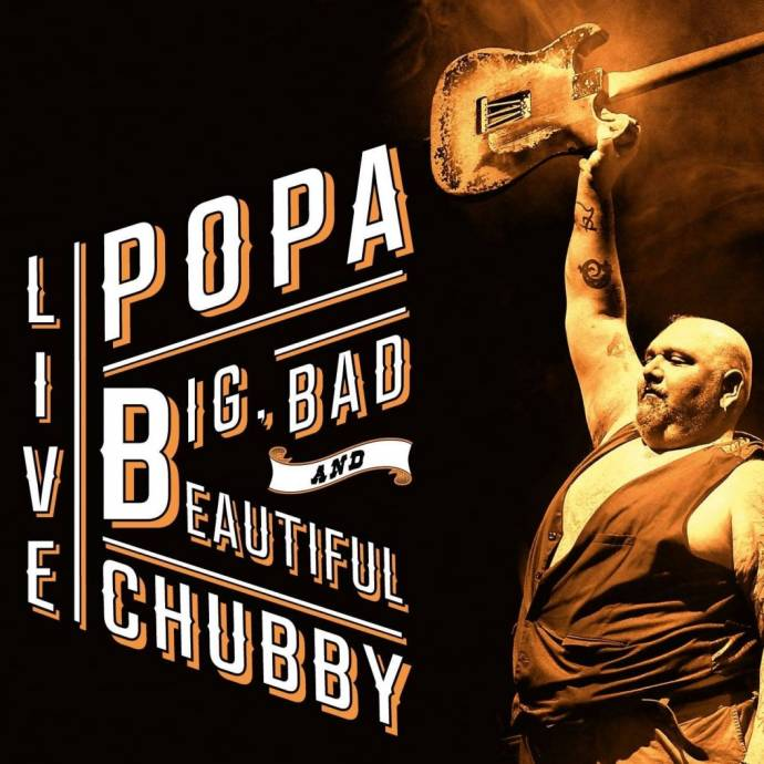 POPA CHUBBY & BAND - CD-Release Tour BIG BAD AND BEAUTIFUL