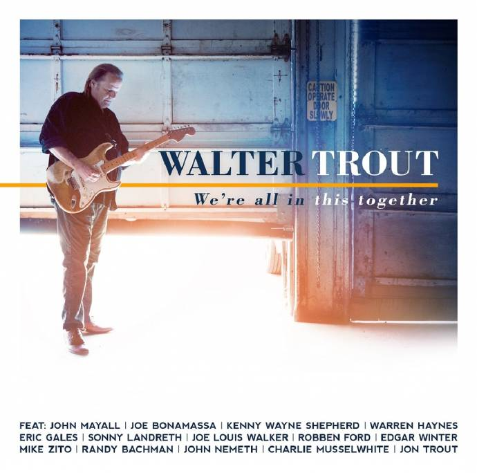 Walter Trout - We're All In This Together - 14 grandiose Gastmusiker mit dabei